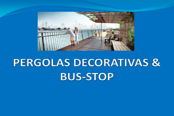 Pérgolas decorativas y Bus stop