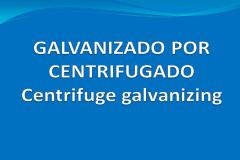 Centrifuge galvanizing